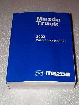 2005 mazda b series truck workshop manual mazda motor corporation rh amazon com 2014 Mazda B-Series Truck Mazda B2600