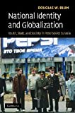 National Identity and Globalization : Youth, State, and Society in Post-Soviet Eurasia, Blum, Douglas W., 0521876192