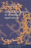 Optical Polarization in Biomedical Applications, Tuchin, Valery V. and Wang, Lihong V., 3540258760