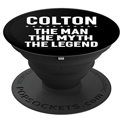 Colton The Man The Myth The Legend Gift Name Pop Socket - PopSockets Grip and Stand for Phones and Tablets