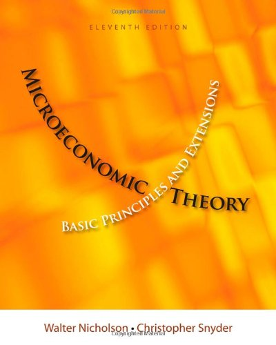 1111525536 - Microeconomic Theory: Basic Principles and Extensions (with Economic Applications, InfoTrac Printed Access Card) (Upper Level Economics Titles)