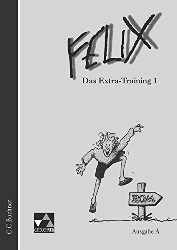 Felix - Ausgabe A. Unterrichtswerk für Latein: Felix, Ausgabe A, Das Extra-Training