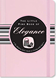 The Little Pink Book of Elegance (English Edition)
