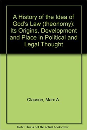 A History Of The Idea Gods Law Theonomy Its Origins Development And Place In Political Legal Thought 9780773455986 Marc Clauson Books