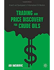 Trading and Price Discovery for Crude Oils: Growth and Development of International Oil Markets