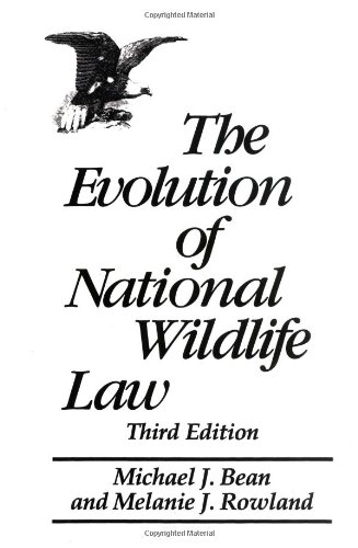 the-evolution-of-national-wildlife-law-3rd-edition-project-of-the-environmental-defense-fund-and-wor