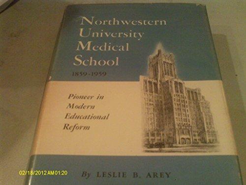 Northwestern University Medical School, 1859-1959: a pioneer in educational reform.