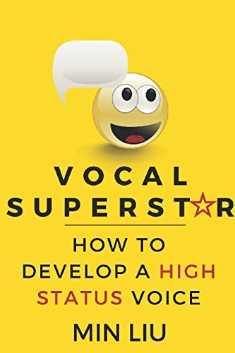 Vocal Superstar: How to Develop a High Status Voice