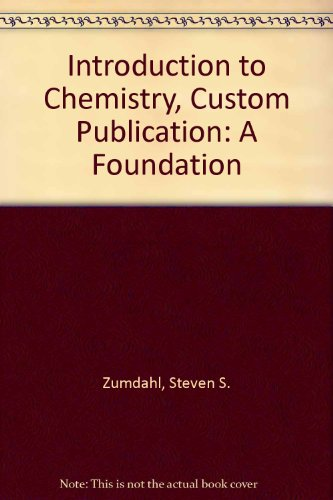 Introduction to Chemistry, Custom Publication: A Foundation