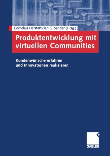 Produktentwicklung mit virtuellen Communities: Kundenwünsche erfahren und Innovationen realisieren<br> (German Edition)