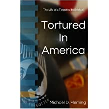 Tortured in America: The Life of a Targeted Individual