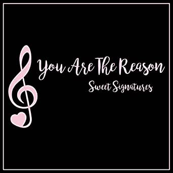 7abb4a209 You Are the Reason by Sweet Signatures on Amazon Music - Amazon.com