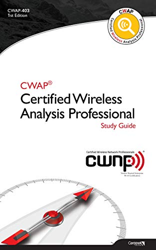 CWAP-403 Certified Wireless Analysis Professional (Black & White): Study and Reference Guide