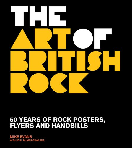 The Art of British Rock: 50 Years of Rock Posters, Flyers and Handbills PDF