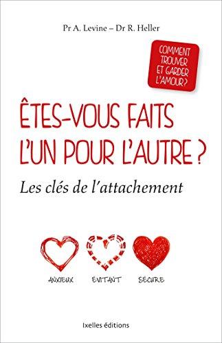 Etes-vous faits l'un pour l'autre ?: Les clés de l'attachement (French Edition)