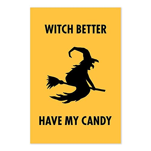 Witch Better Have My Candy Funny Halloween Party Art Print -