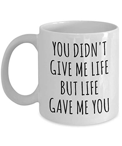 Adoptive Mom Gift Adopted Mother's Day Gift Foster Parents Gift Idea Adoptive Parent Mug Adoption Mug You Didn't Give Me Life But Life Gave Me You Cof