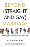 img - for Beyond (Straight and Gay) Marriage: Valuing All Families under the Law (Queer Ideas/Queer Action) book / textbook / text book