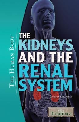 The Kidneys and The Renal System (The Human Body) ebook