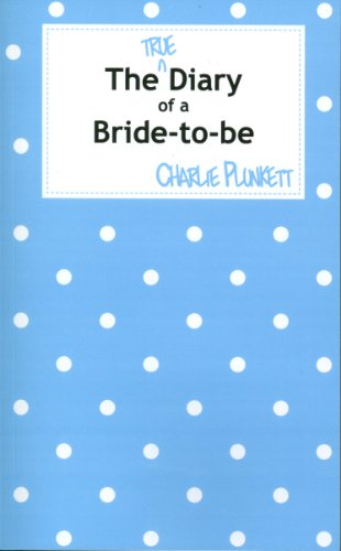 Book: The True Diary of a Bride-to-be by Charlie Plunkett