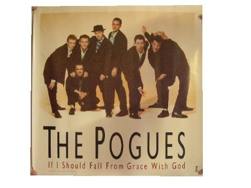 The Pogues Poster Band Shot If I Should Fall From Grace