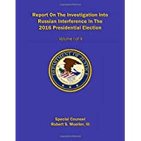 Report On The Investigation Into Russian Interference In The 2016 Presidential Election: Volume I of II (Redacted version) (Mueller report)