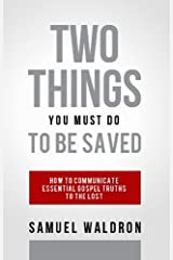 Two Things You Must Do To Be Saved Paperback