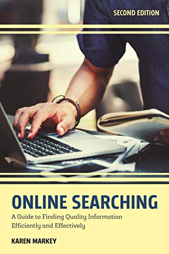 (Online Searching: A Guide to Finding Quality Information Efficiently and)