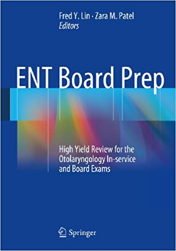 Ent board prep high yield review for the otolaryngology in ent board prep high yield review for the otolaryngology in service and board exams 2014th edition kindle edition fandeluxe Image collections