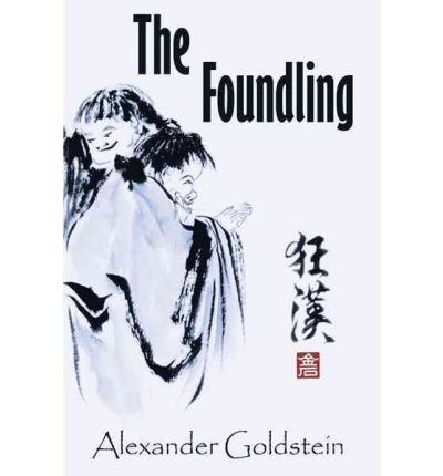 The Foundling: A Novel of Wandering in the Dreamland of Ch'an Masters (Hardback) - Common
