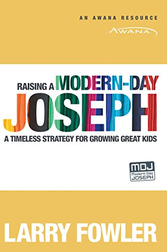 Raising a Modern-Day Joseph: A Timeless Strategy for Growing Great Kids
