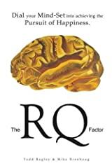 The RQ Factor: Dial your Mind-Set into achieving the Pursuit of Happiness Paperback