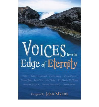 Voices from the Edge of Eternity Myers, John ( Author ) Jul-01-2012 Paperback