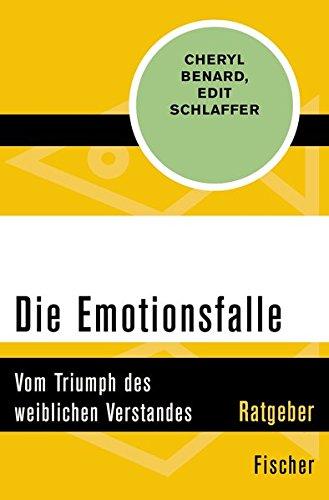 Die Emotionsfalle: Vom Triumph des weiblichen Verstandes
