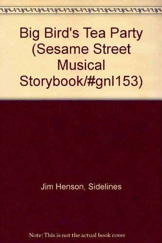 Big Bird's Tea Party (Sesame Street Musical Storybook/#Gnl153) ()