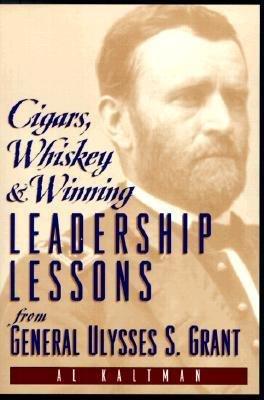 [(Cigars Whiskey Winning: Leaders )] [Author: Gen Ulysse Kaltman] [Apr-2000] ()