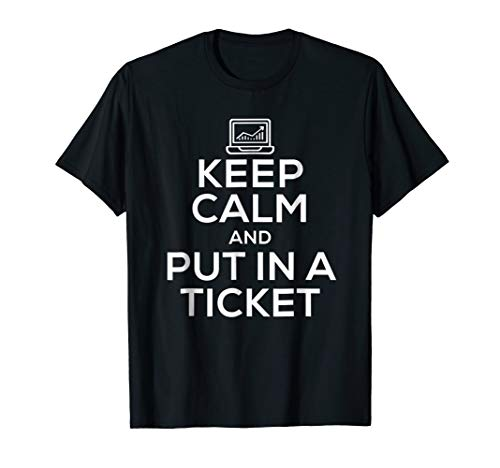 (Mens Keep Calm And Put In A Ticket Shirt for Tech Support 3XL)