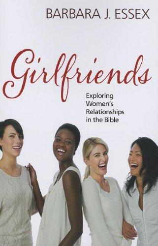 Girlfriends: Exploring Women's Relationships in the Bible