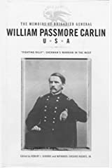 """The Memoirs of Brigadier General William Passmore Carlin, U.S.A: """"Fighting Billy"""": Sherman's Warrior (1st First Edition) [Hardcover] Hardcover"""