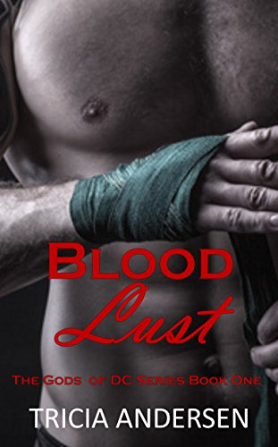Blood Lust (The Gods of DC Book 1) by [Andersen, Tricia]