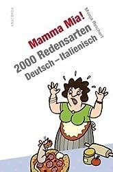 Mamma Mia! 2000 Redensarten Deutsch - Italienisch