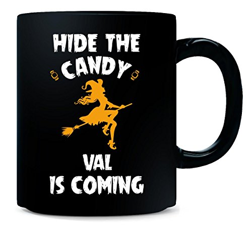 Hide The Candy Val Is Coming Halloween Gift - Mug -