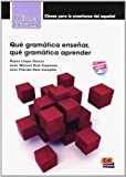 img - for Que Gramatica Ensenar: Que Gramatica Aprender? (Spanish Edition) book / textbook / text book