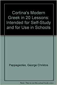 Cortina's Modern Greek in 20 Lessons: Intended for Self