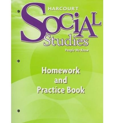 Harcourt Social Studies People We Know, Homework and Practice Book, Grade 2[ HARCOURT SOCIAL STUDIES PEOPLE WE KNOW, HOMEWORK AND PRACTICE BOOK, GRADE 2 ] By Harcourt School Publishers ( Author )Apr-01-2005 Paperback (Harcourt Social Studies People We Know Grade 2)