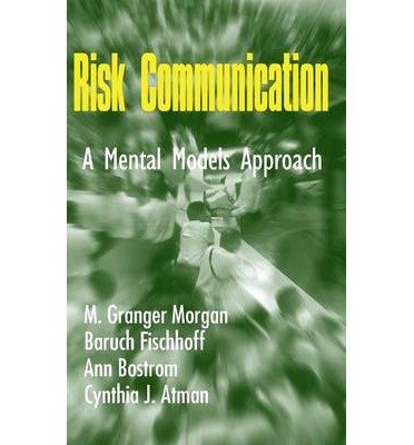 Read Online [(Risk Communication: A Mental Models Approach)] [Author: M.Granger Morgan] published on (September, 2014) pdf epub