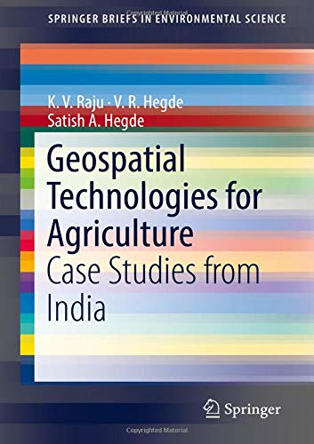 Geospatial Technologies for Agriculture: Case Studies from India (SpringerBriefs in Environmental Science) pdf