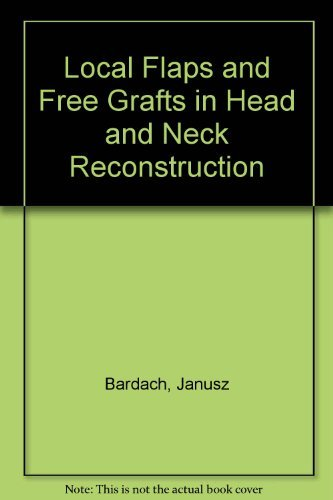 (Local Flaps and Free Skin Grafts in Head and Neck Reconstruction )