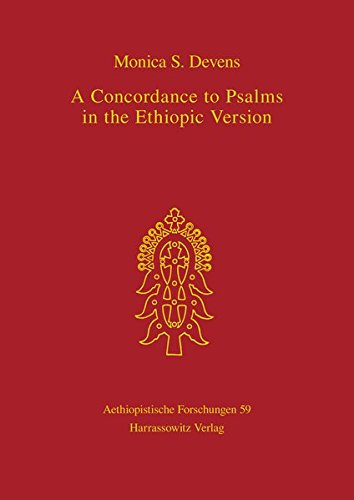 Read Online A Concordance to Psalms in the Ethiopic Version (Aethiopistische Forschungen) (Amharic and English Edition) ebook