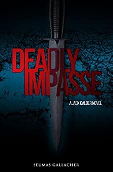 DEADLY IMPASSE (Jack Calder Crime Series #5) by [Gallacher, Seumas]